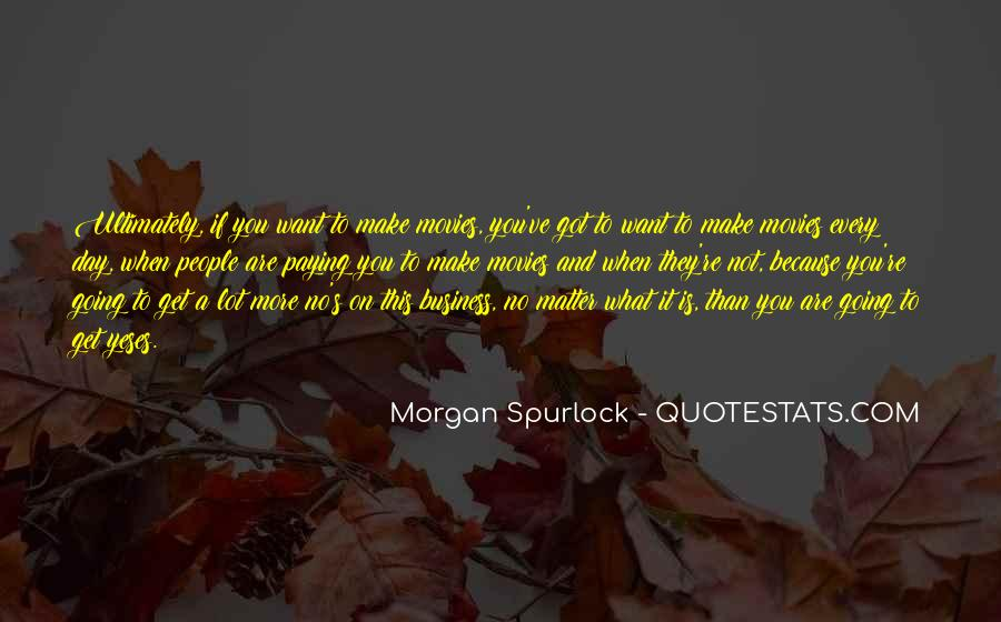 Make The Most Of Your Day Quotes #15168