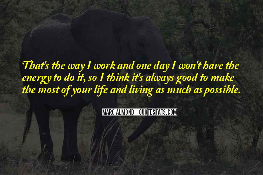 Make The Most Of Your Day Quotes #511438