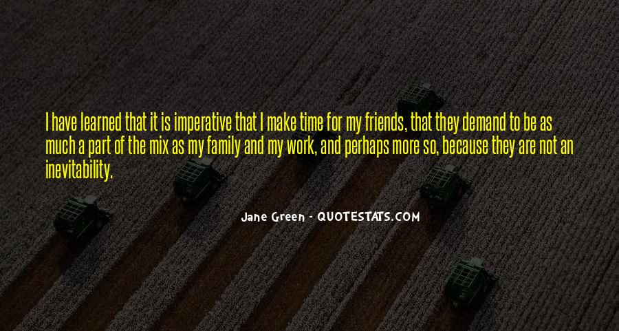 Make Time For Family And Friends Quotes #1218669