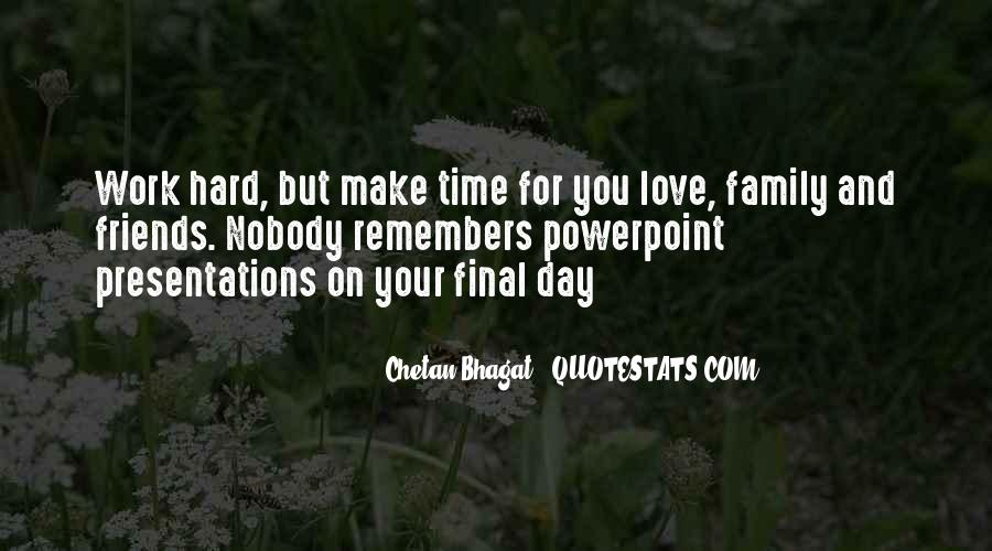 Make Time For Family And Friends Quotes #1582074
