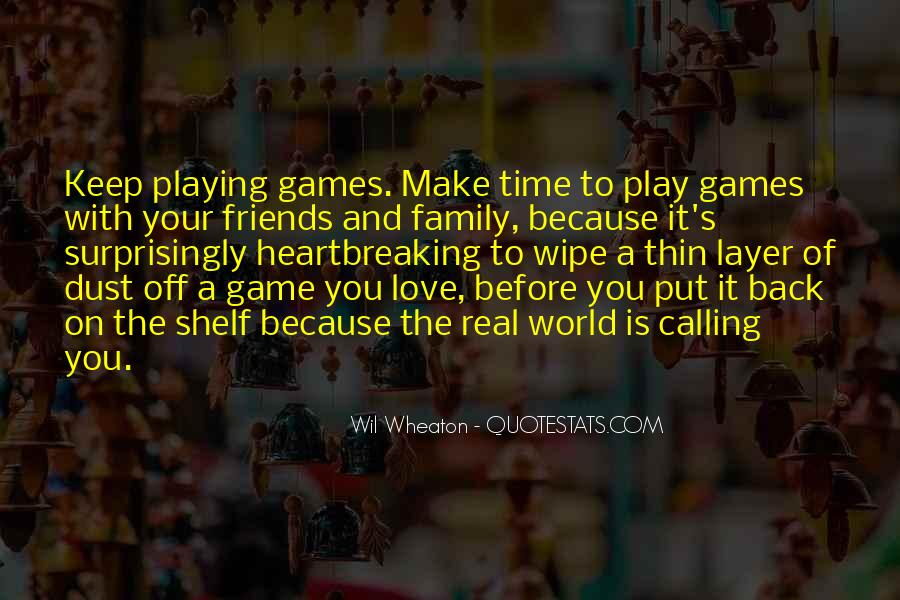 Make Time For Family And Friends Quotes #270589