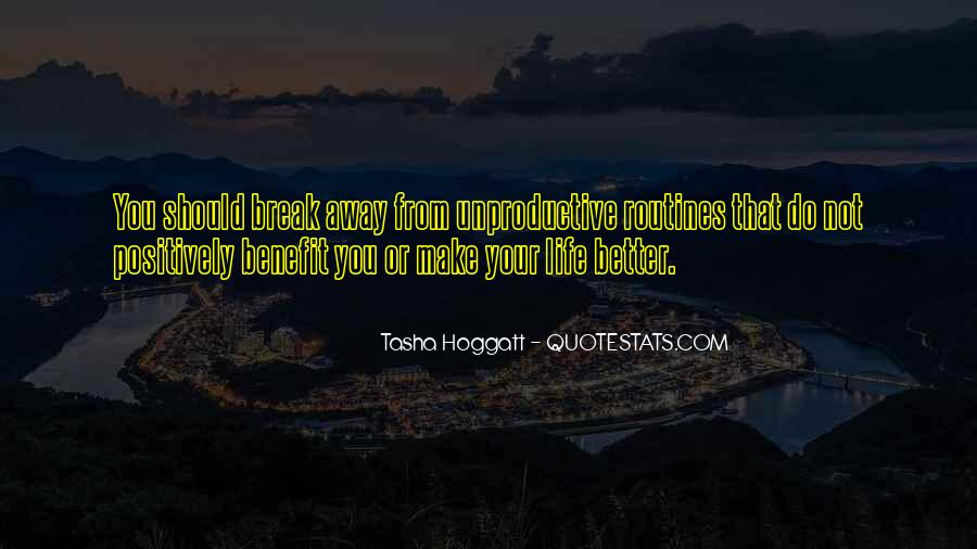 Make Your Life Better Quotes #1021084