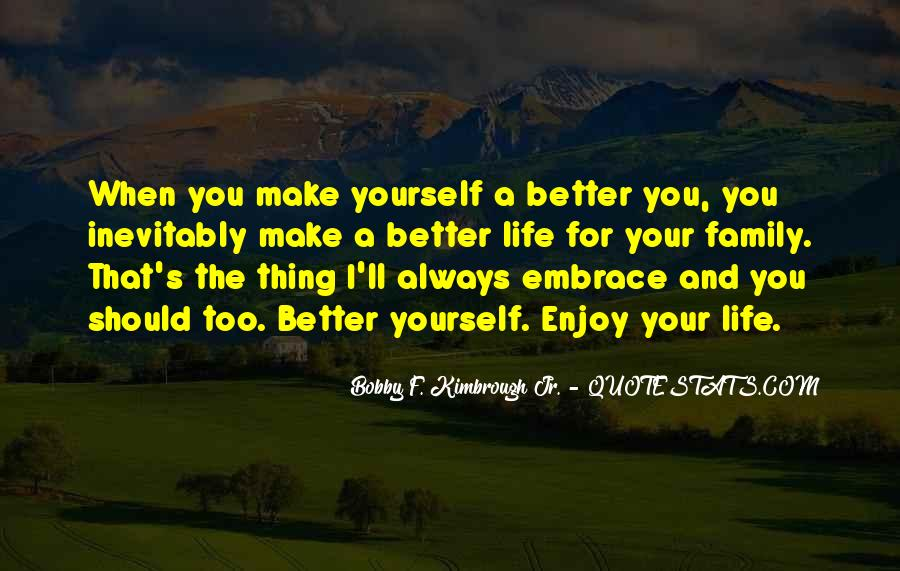 Make Your Life Better Quotes #1194456
