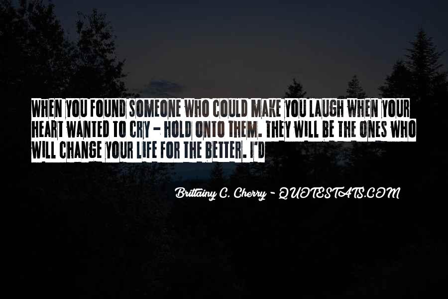 Make Your Life Better Quotes #1238553