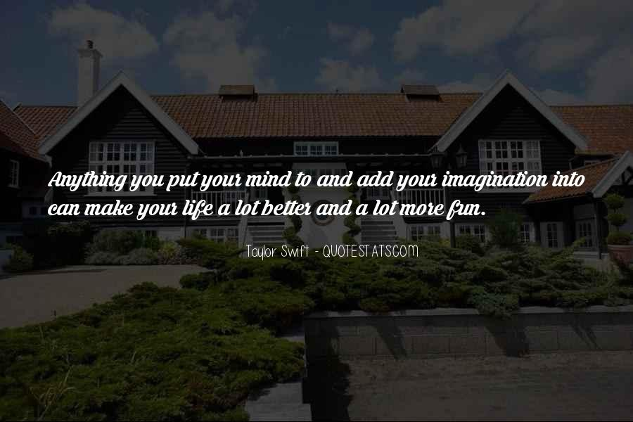 Make Your Life Better Quotes #133399