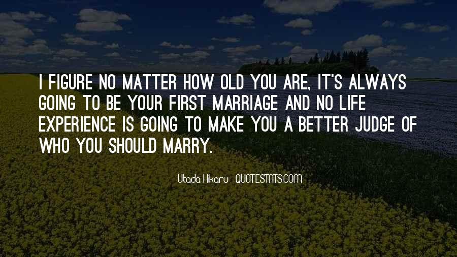 Make Your Life Better Quotes #161711