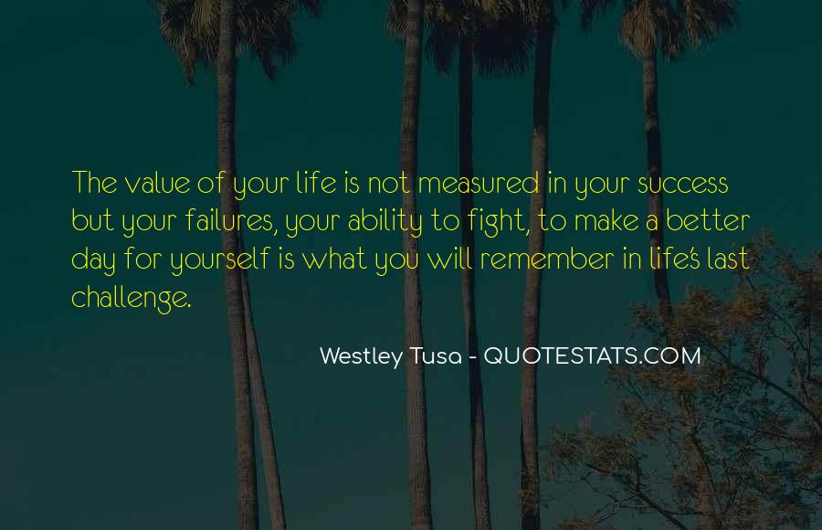 Make Your Life Better Quotes #25482