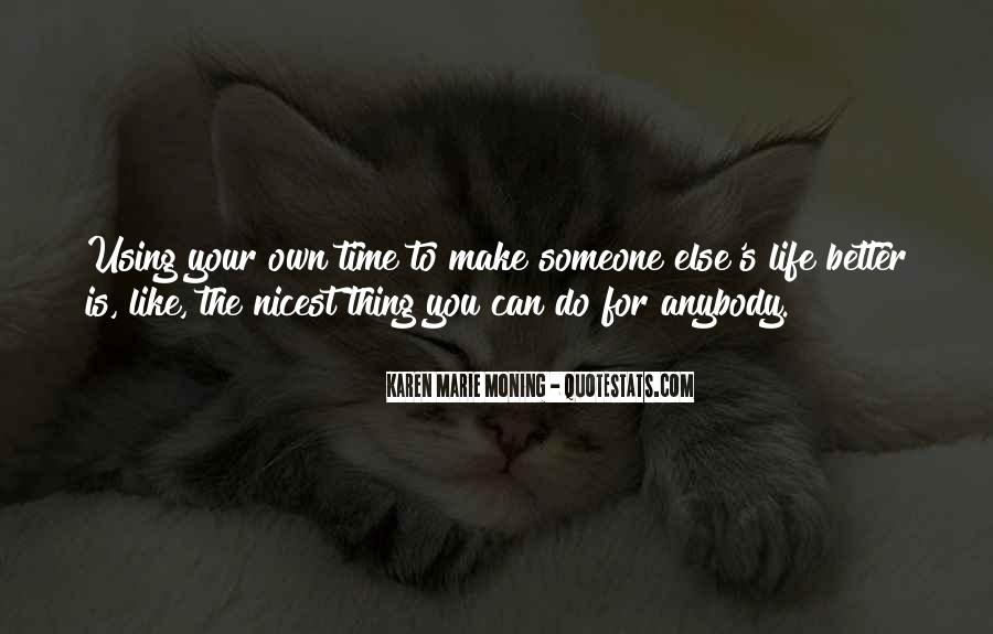 Make Your Life Better Quotes #265107