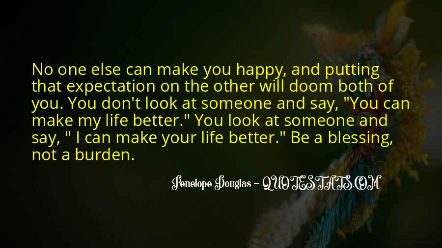 Make Your Life Better Quotes #275704