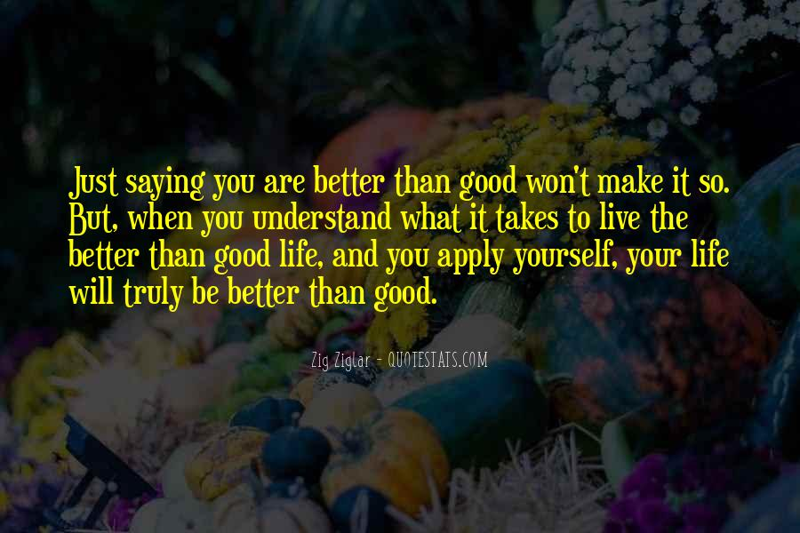 Make Your Life Better Quotes #277252