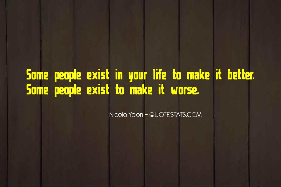 Make Your Life Better Quotes #282156