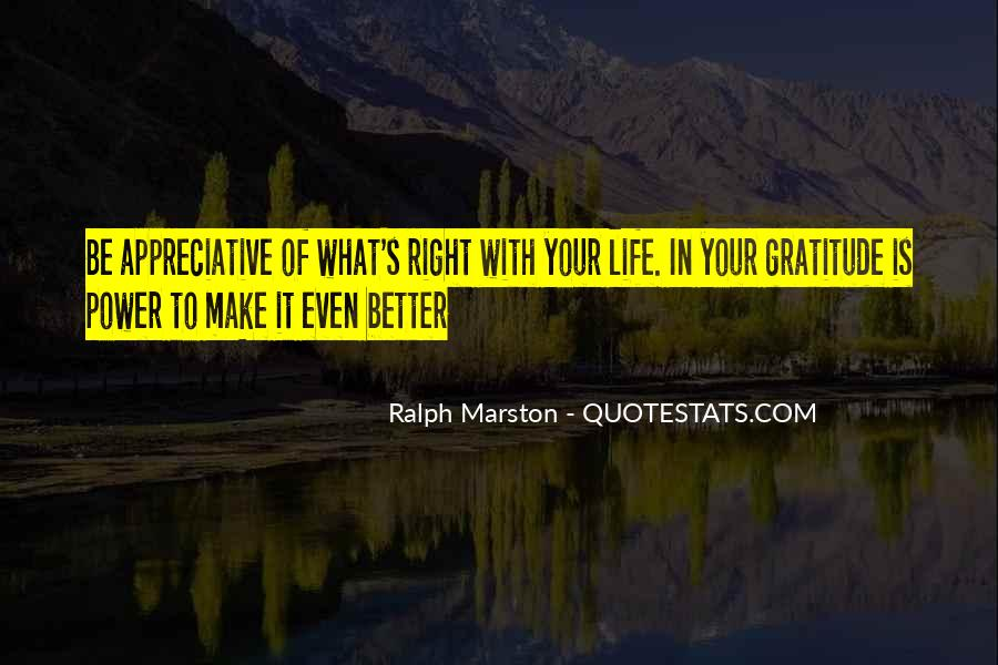 Make Your Life Better Quotes #304848