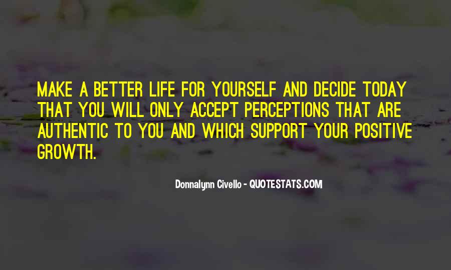 Make Your Life Better Quotes #357620