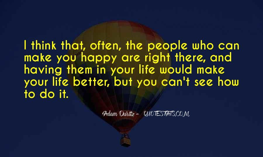 Make Your Life Better Quotes #39434
