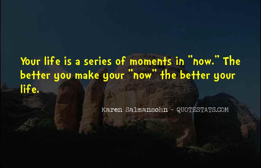 Make Your Life Better Quotes #40970