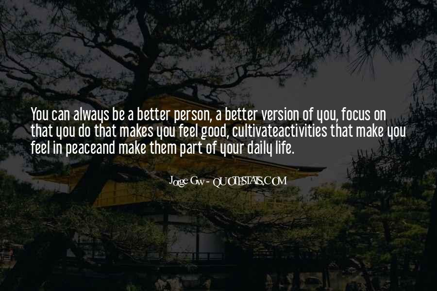 Make Your Life Better Quotes #673333