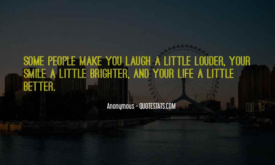 Make Your Life Better Quotes #738156