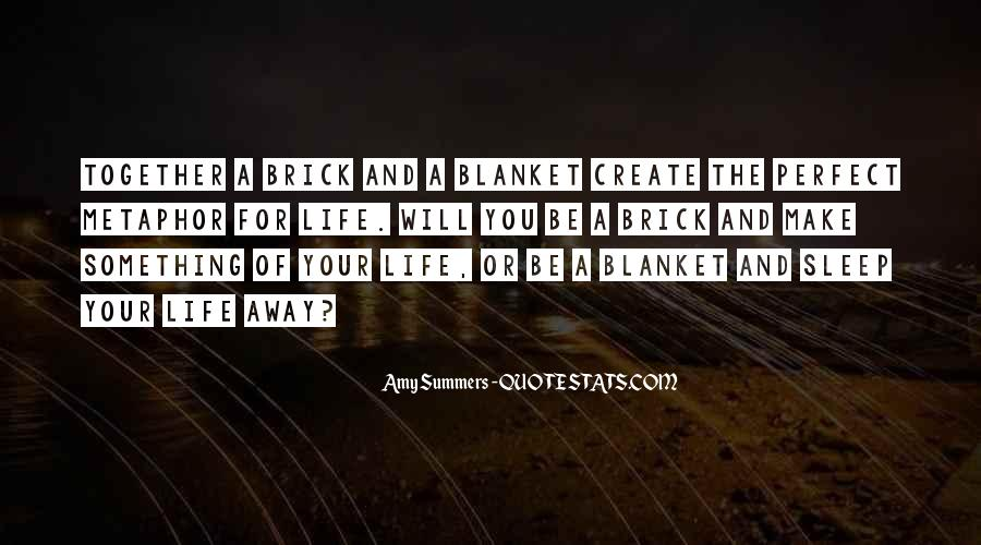 Make Your Life Quotes #1891
