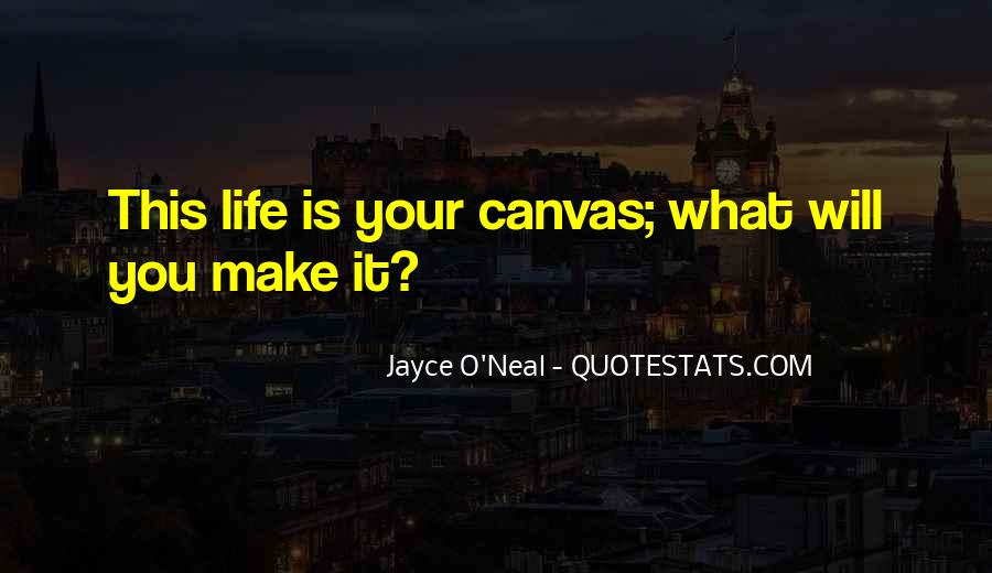 Make Your Life Quotes #31994