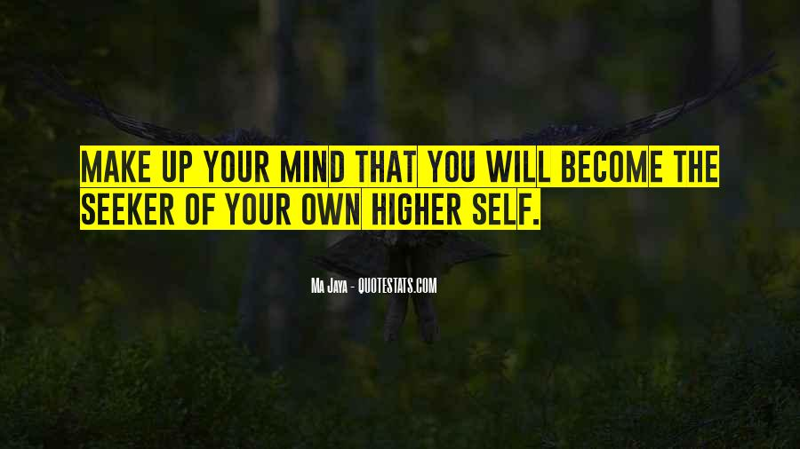 Make Your Mind Up Quotes #102370