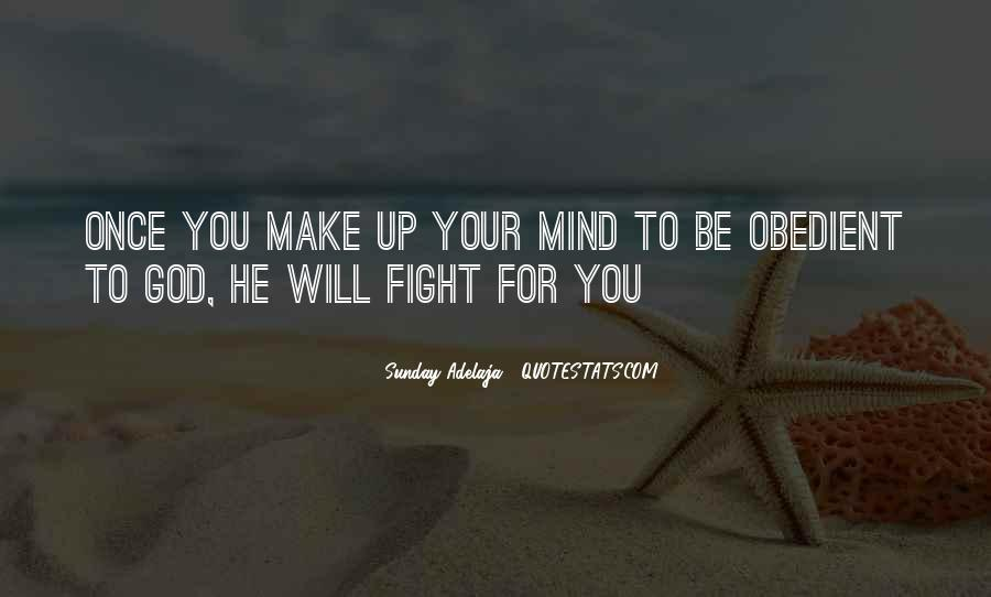 Make Your Mind Up Quotes #1067359