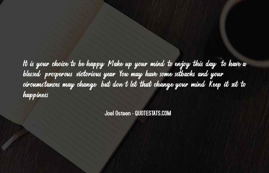 Make Your Mind Up Quotes #1081533