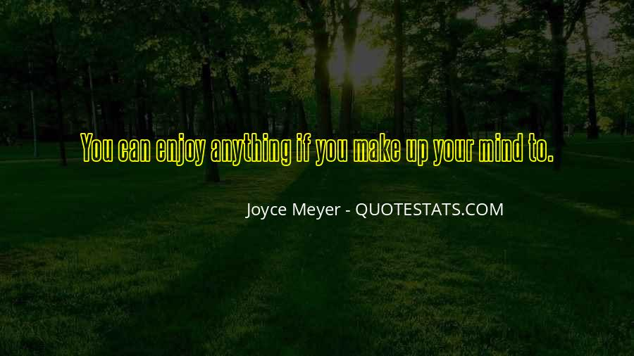 Make Your Mind Up Quotes #1470004