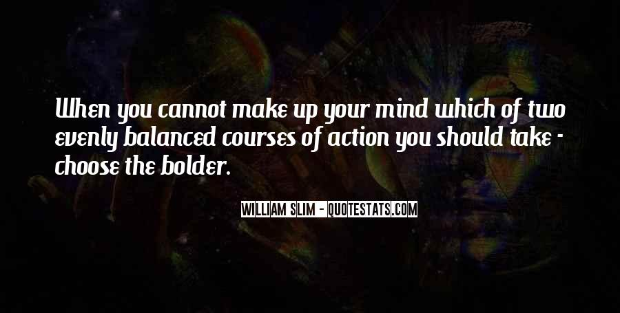 Make Your Mind Up Quotes #170033