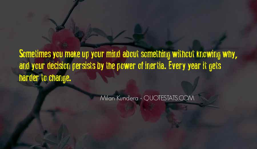 Make Your Mind Up Quotes #305852