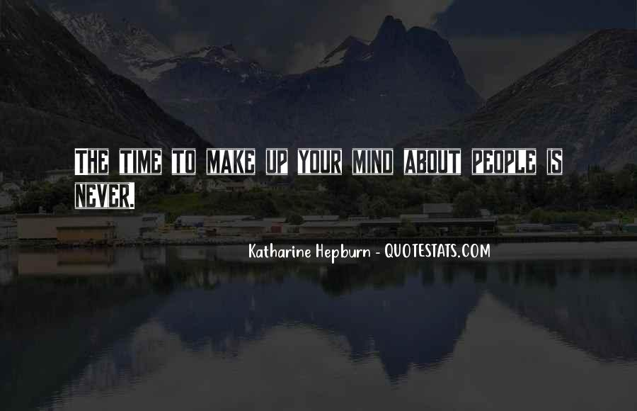 Make Your Mind Up Quotes #31515
