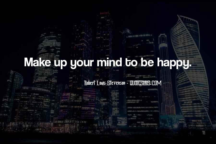 Make Your Mind Up Quotes #444587