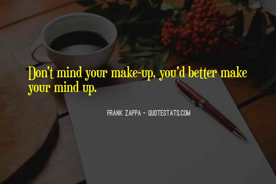 Make Your Mind Up Quotes #4636