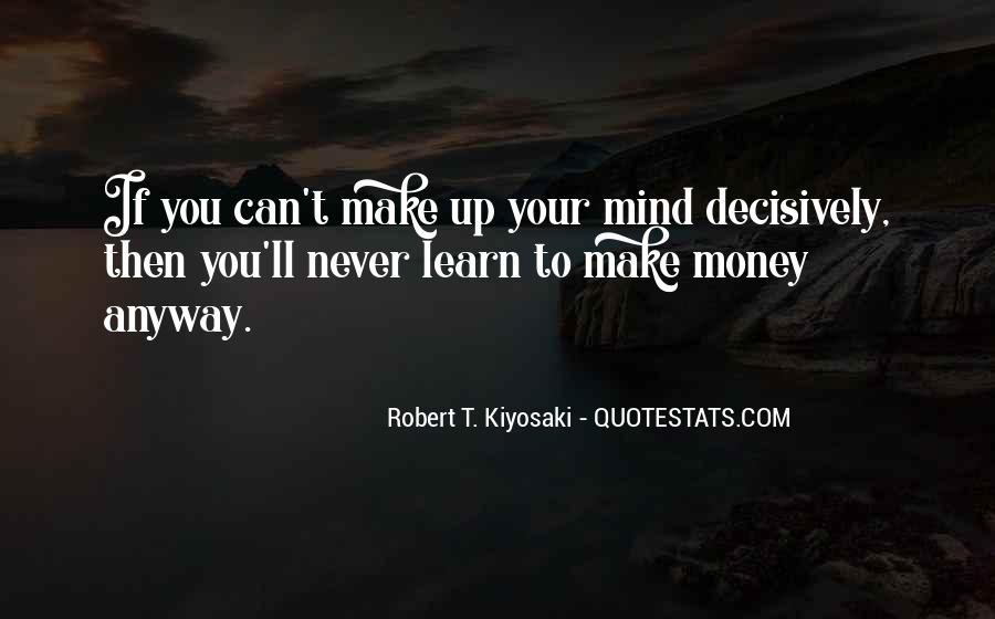 Make Your Mind Up Quotes #517493