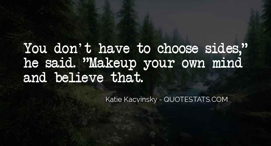 Make Your Mind Up Quotes #536919