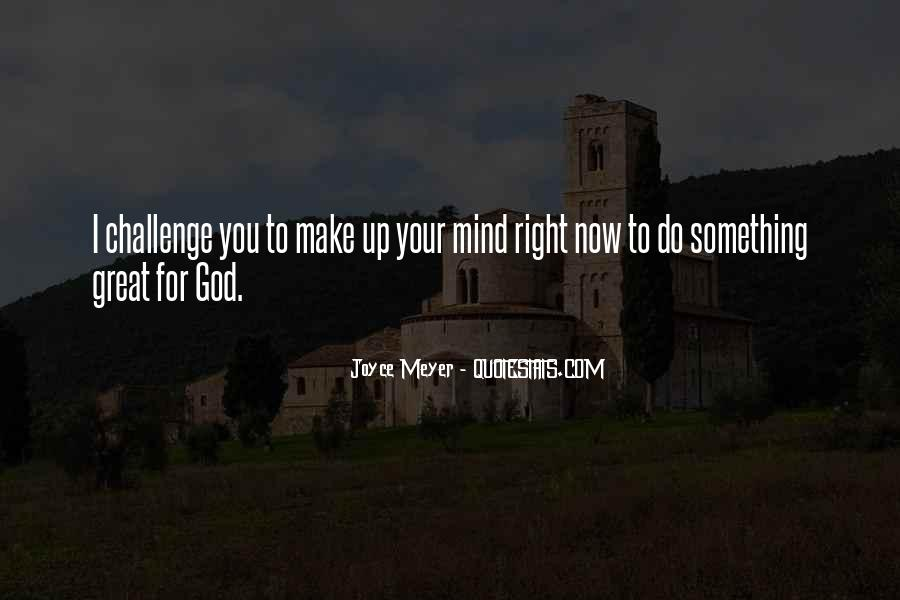 Make Your Mind Up Quotes #612719