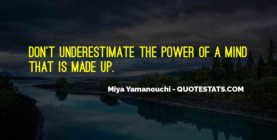 Make Your Mind Up Quotes #667650