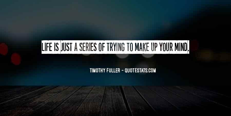 Make Your Mind Up Quotes #829479