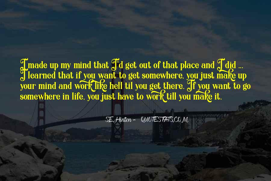 Make Your Mind Up Quotes #859578
