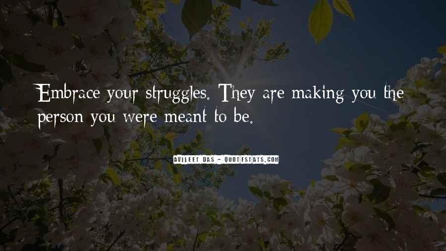Making It Through Struggles Quotes #1038967