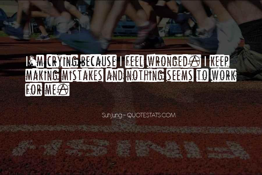 Making Me Cry Quotes #1097631