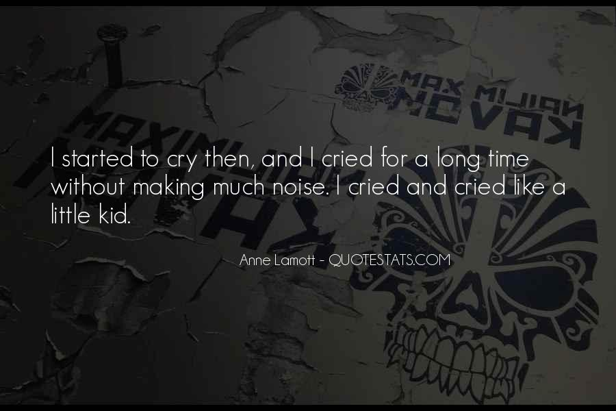 Making Me Cry Quotes #1253889