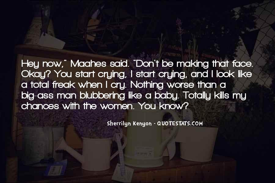 Making Me Cry Quotes #1702881