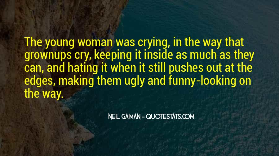 Making Me Cry Quotes #1704458