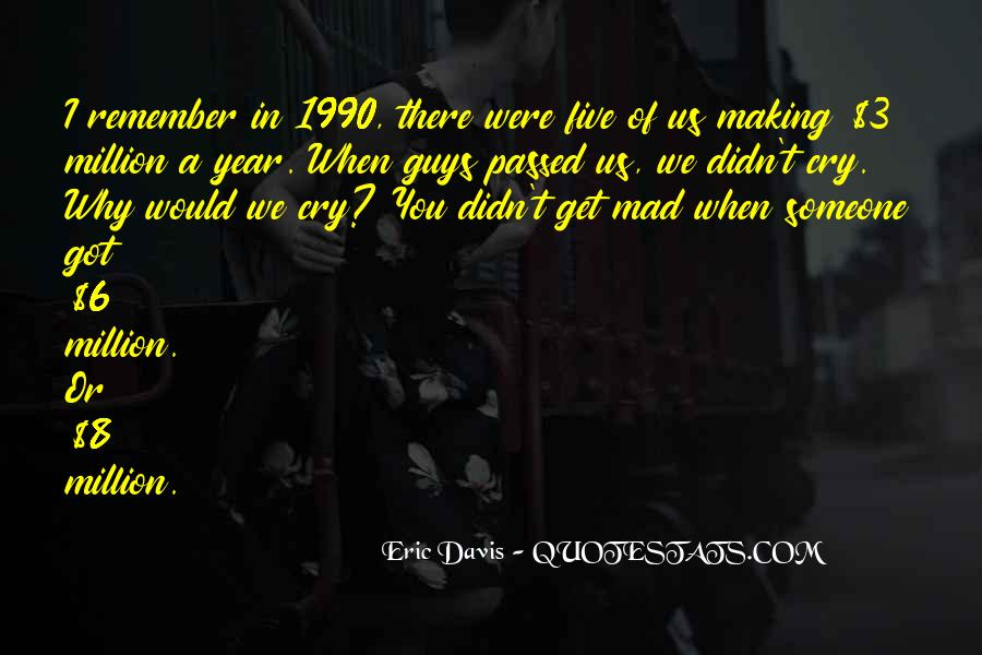 Making Me Cry Quotes #336870