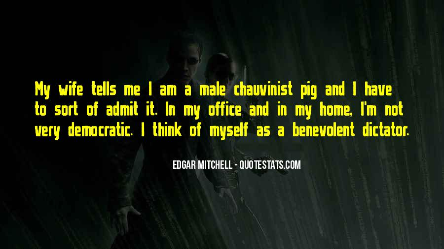 Male Chauvinist Pig Quotes #610875
