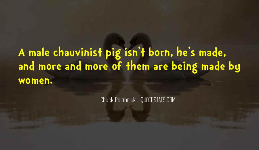 Male Chauvinist Pig Quotes #716579