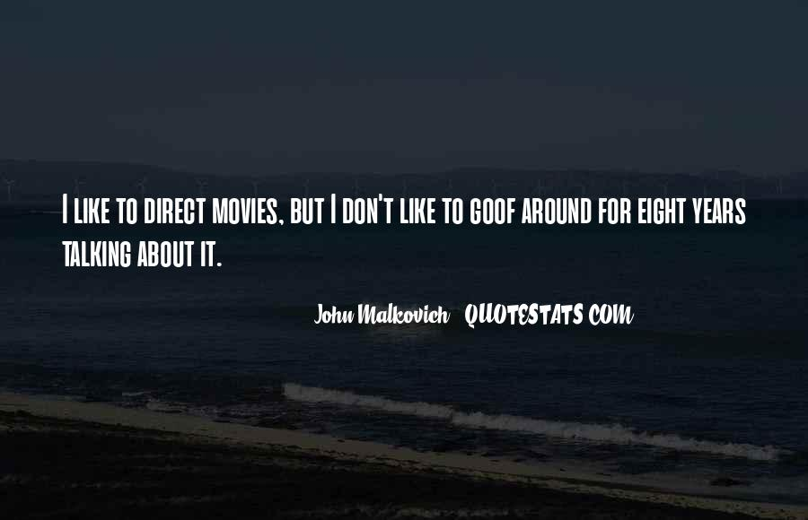 Malkovich Quotes #1182983