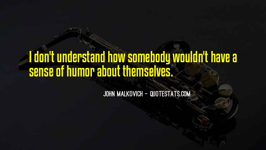 Malkovich Quotes #1233994