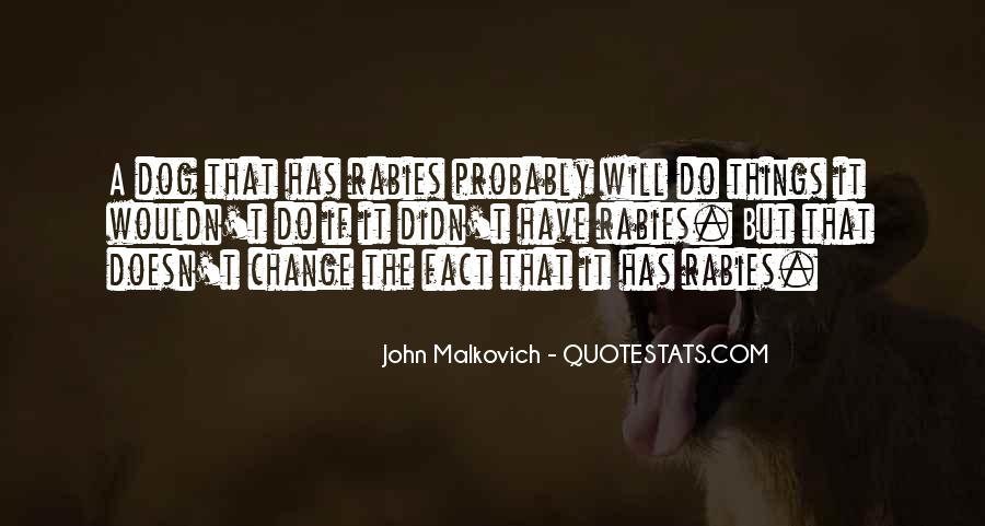 Malkovich Quotes #546249