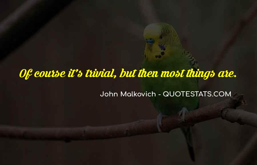 Malkovich Quotes #552646